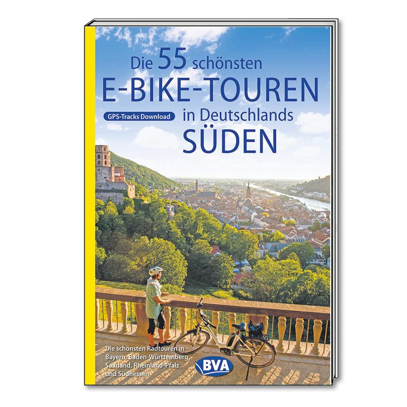 Die 55 schönsten E-Bike-Touren in Deutschlands Süden